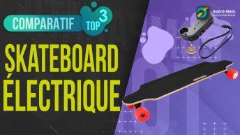 meilleur skateboard électrique